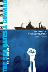The Sea Hates A Coward