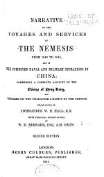 Narrative of the Voyages and Services of the Nemesis from 1840 to 1843 and of the Combined Naval and Military Operations in China