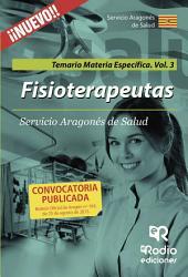 Fisioterapeutas. Temario Materia Específica. Volumen 3. Servicio Aragonés de Salud