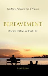 Bereavement: Studies of Grief in Adult Life, Fourth Edition, Edition 2