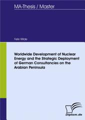 Worldwide Development of Nuclear Energy and the Strategic Deployment of German Consultancies on the Arabian Peninsula