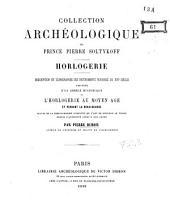 Collection archéologique du prince Pierre Soltykoff horlogerie par Pierre Dubois