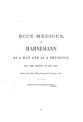 Doctor Burnett's Essays: Containing Ecce Medicus, Natrum Muriaticum, Gold, Causes of Cataract, Curability of Cataract, Diseases of the Veins, Supersalinity of the Blood