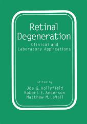 Retinal Degeneration: Clinical and Laboratory Applications