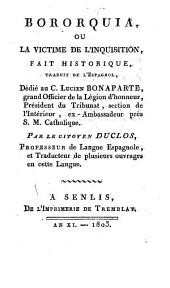 Bororquia, ou La victime de l'inquisition: fait historique