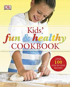 Kids  Fun and Healthy Cookbook Book
