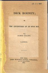 Dick Rodney: Or the Adventures of an Eton Boy