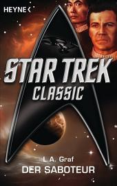 Star Trek - Classic: Der Saboteur: Roman