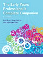 The Early Years Professional s Complete Companion 2nd edn PDF