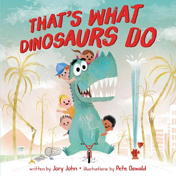 Download That s What Dinosaurs Do Book