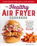 The Healthy Air Fryer Cookbook