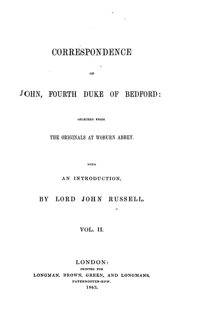 Correspondence of John, Fourth Duke of Bedford Selected from the Originals at Woburn Abbey with an Introduction by Lord John Russel