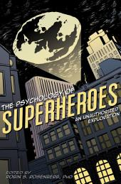 The Psychology of Superheroes: An Unauthorized Exploration
