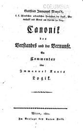 Gottfried Immanuel Wenzel's ... Canonik des Verstandes und der Vernunft: ein commentar über Immanuel Kants logik