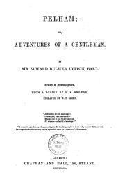 Pelham: Or, Adventures of a Gentleman