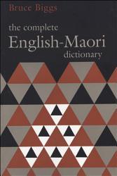 The Complete English Maori Dictionary Book PDF