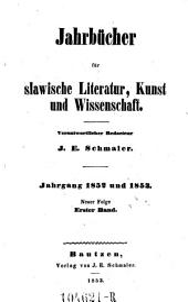 Jahrbücher für slavische Literatur, Kunst und Wissenschaft. Hrsg. von J. P. Jordan
