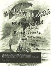 The balloon travels of Robert Merry and his young friends, over various countries in Europe