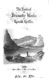 The Poetical and Dramatic Works of Gerald Griffin...