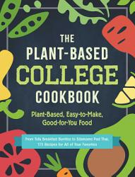 The Plant Based College Cookbook Book PDF