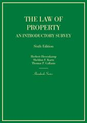 Hornbook on the Law of Property: An Introductory Survey, 6th: An Introductory Survey, Edition 6