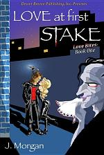 Love Bites Book One: Love at First Stake