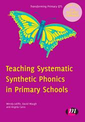 Teaching Systematic Synthetic Phonics in Primary Schools: 9780857256812