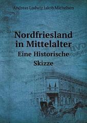 Nordfriesland im Mittelalter: eine historische Skizze