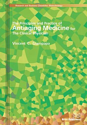 The Principles and Practice of Antiaging Medicine for the Clinical Physician PDF
