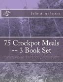 75 Crockpot Meals -- 3 Book Set