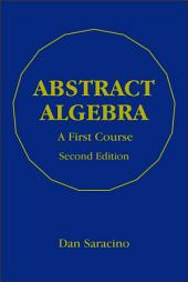 Abstract Algebra: A First Course, Second Edition