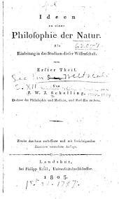 Ideen zu einer philosophie der natur: Als einleitung in das studium dieser wissenschaft. Erster theil, Band 1