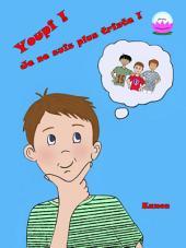 Youpi ! Je ne suis plus triste !: Samuel utilise la gratitude pour aider à gérer ses emotions