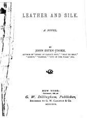 Leather and Silk: A Novel