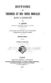 Histoire des théories et des idées morales dans l'antiquité: Volume1