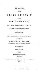 Memoirs of the kings of Spain of the house of Bourbon, from the accession of Philip the fifth to the death of Charles the third