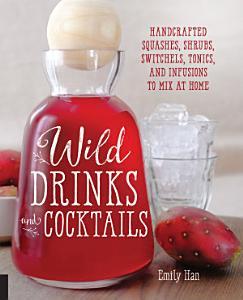 Wild Drinks   Cocktails Book