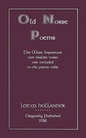 OLD NORSE POEMS: All the non-Skladic verse not contained in the Eddas