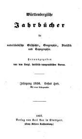 Württembergische Jahrbücher für vaterländische Geschichte, Geographie, Statistik und Topographie: 1856 (1857)