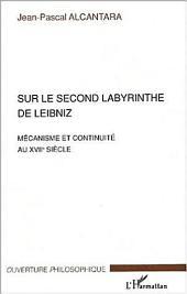 Sur le second labyrinthe de Leibniz: Mécanisme et continuité au XVIIe siècle