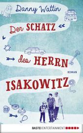 Der Schatz des Herrn Isakowitz: Roman