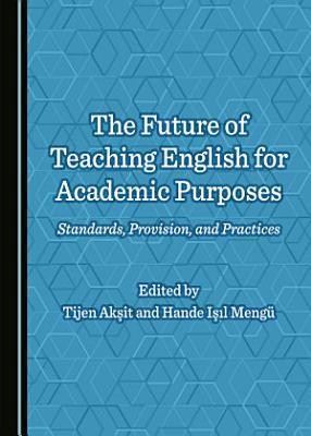 The Future of Teaching English for Academic Purposes PDF