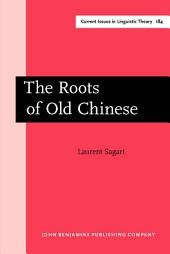 The Roots of Old Chinese