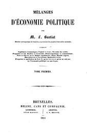Mélanges d'économie politique: contenant sophismes économiques, capital et rente, gratuité du crédit, propriété et loi, ..., Volume1