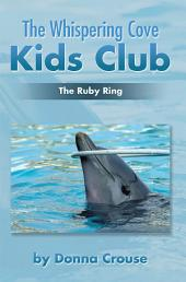 The Whispering Cove Kids Club: The Ruby Ring