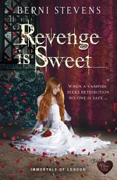 Revenge is Sweet (Dark Choc Lit): When a vampire seeks retribution no-one is safe...