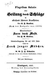 Flagellum salutis oder Heilung durch Schläge in allerhand schweren Krankheiten (nach der Ausg. von 1698): F.E. Niedtens Wunderbare Kuren durch Musik. Lebensverlängerung bis auf 115 Jahre durch den Hauch junger Mädchen