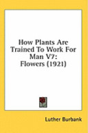 How Plants Are Trained to Work for Man