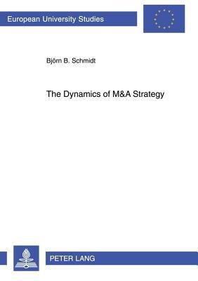 The Dynamics of M A Strategy PDF
