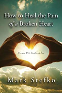 How to Heal the Pain of a Broken Heart PDF